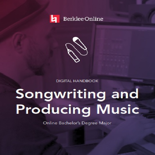 Songwriting and Producing Music Handbook-Barklee Online